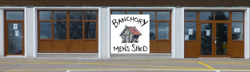 Banchory Men's Shed