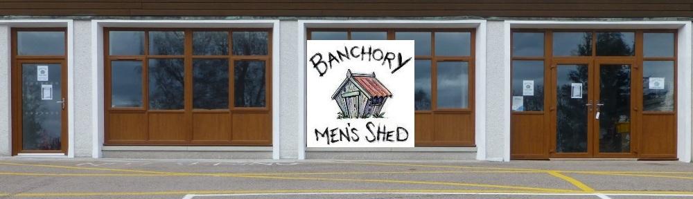 Banchory Men's Shed
